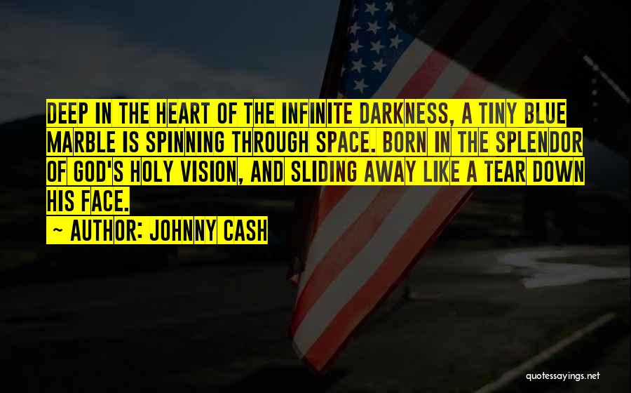 Deep Space Quotes By Johnny Cash