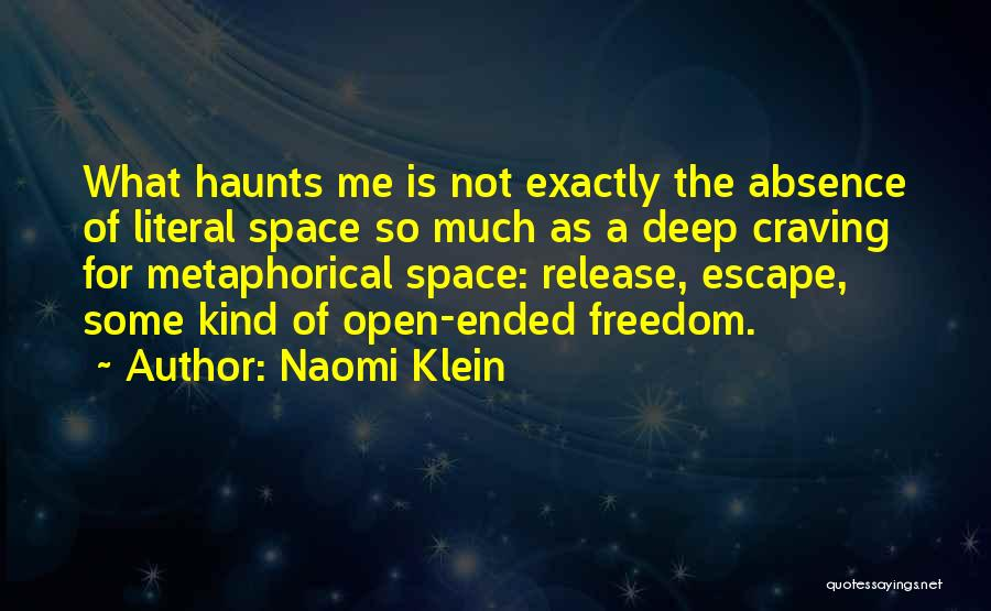Deep Space Quotes By Naomi Klein