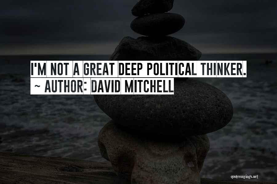 Deep Thinker Quotes By David Mitchell