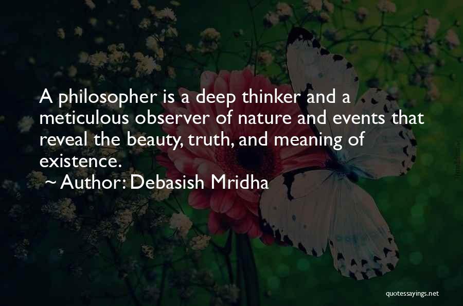 Deep Thinker Quotes By Debasish Mridha