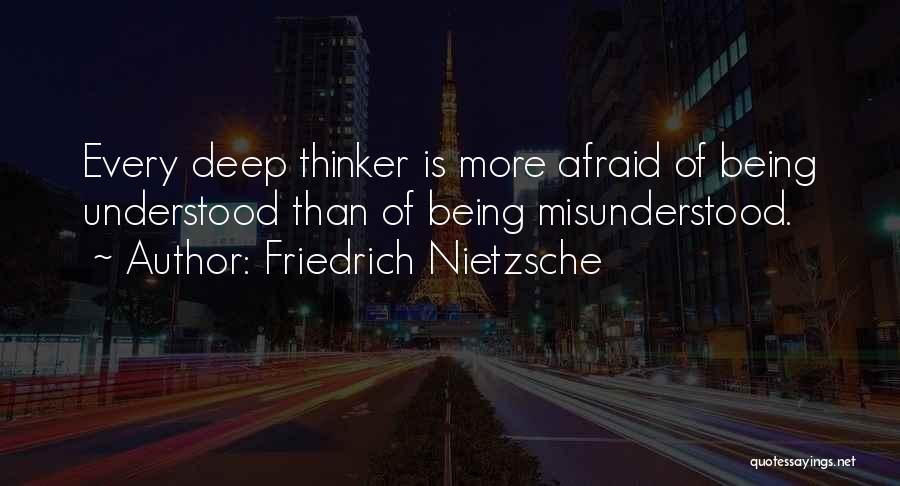 Deep Thinker Quotes By Friedrich Nietzsche