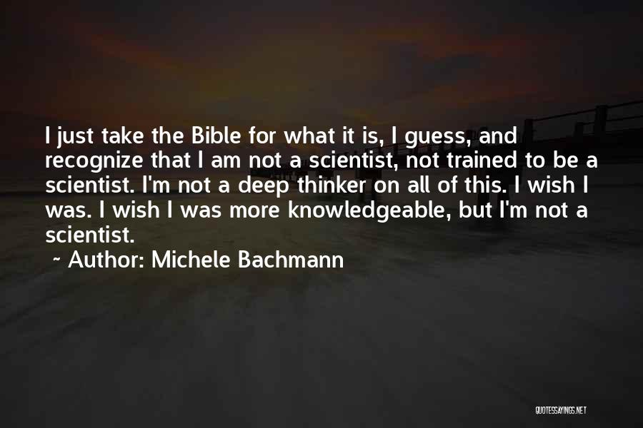 Deep Thinker Quotes By Michele Bachmann