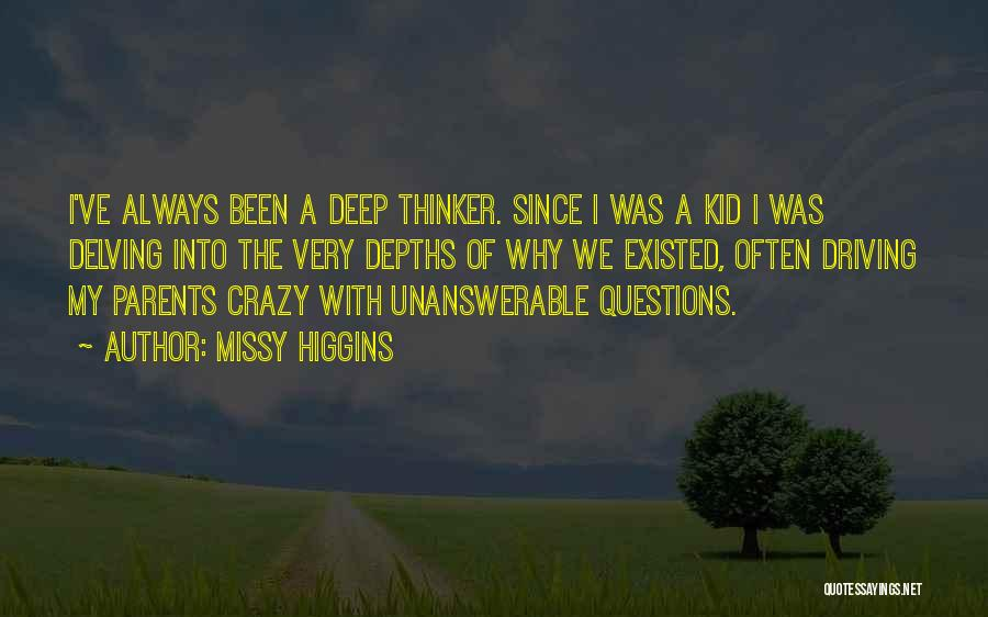 Deep Thinker Quotes By Missy Higgins