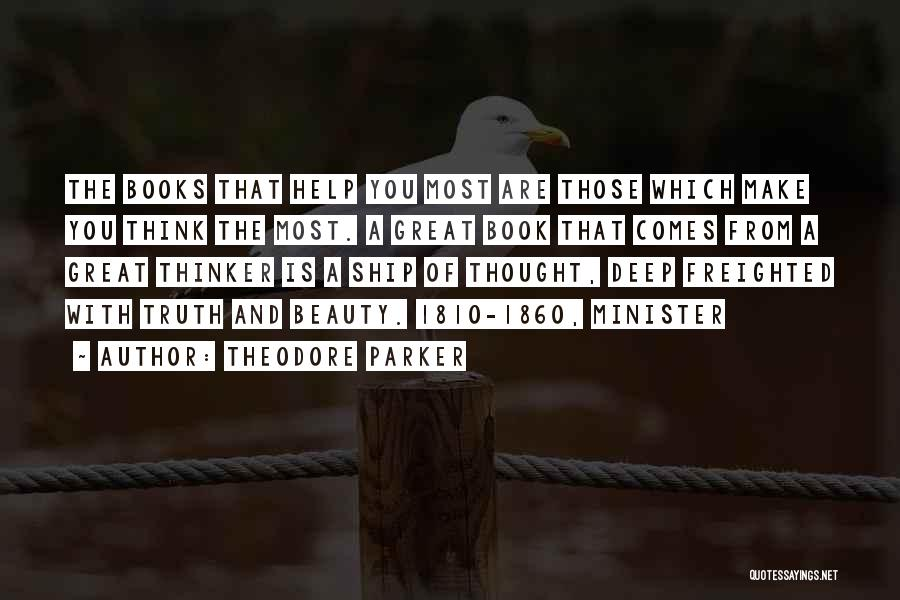 Deep Thinker Quotes By Theodore Parker