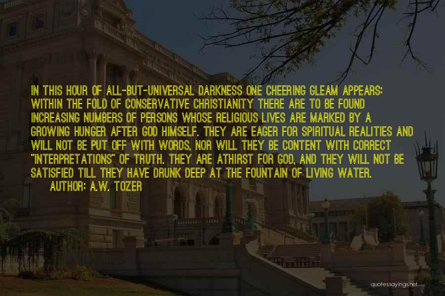 Deep Truth Quotes By A.W. Tozer
