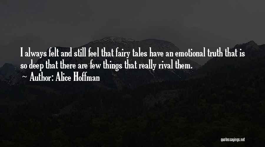 Deep Truth Quotes By Alice Hoffman
