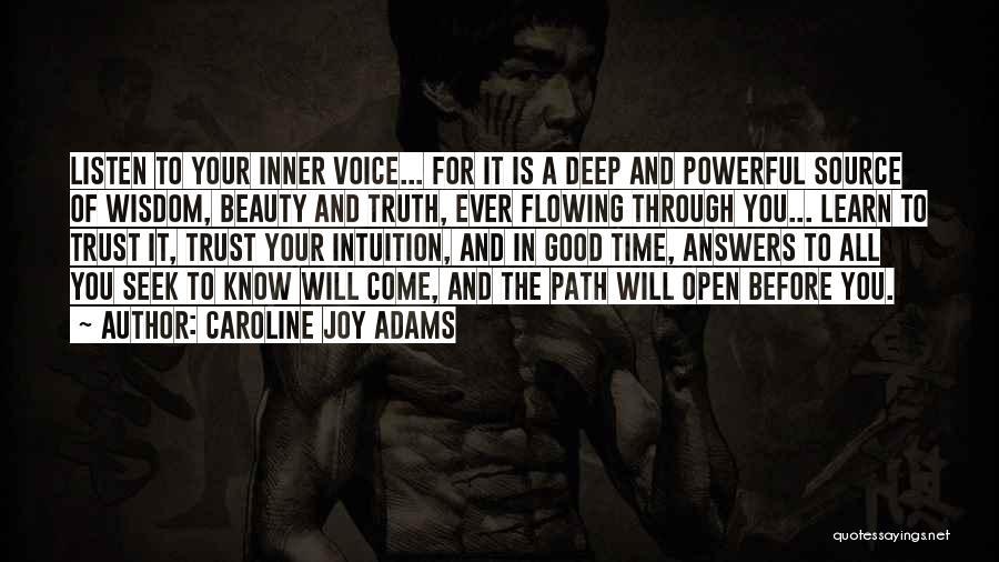 Deep Truth Quotes By Caroline Joy Adams