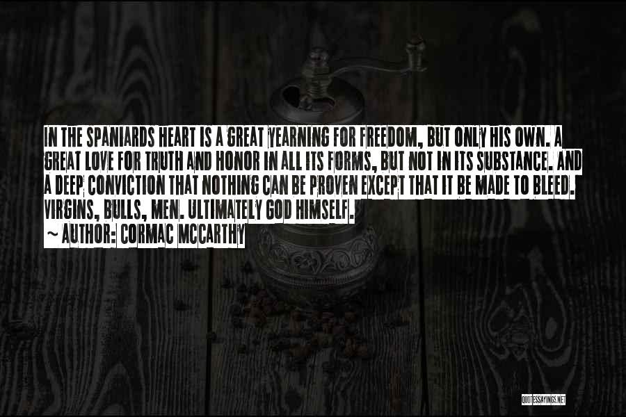 Deep Truth Quotes By Cormac McCarthy