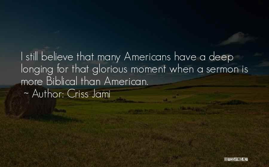 Deep Truth Quotes By Criss Jami