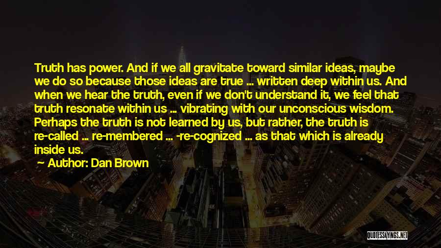 Deep Truth Quotes By Dan Brown