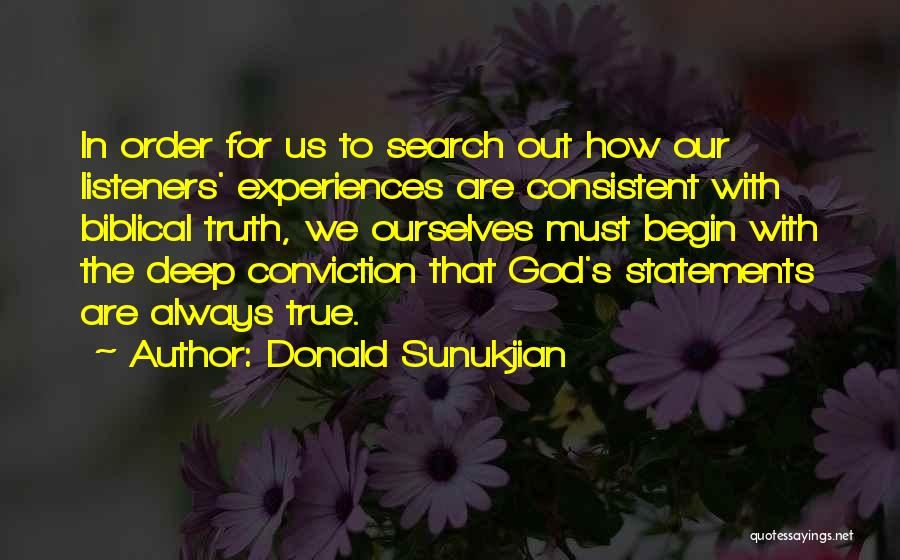 Deep Truth Quotes By Donald Sunukjian