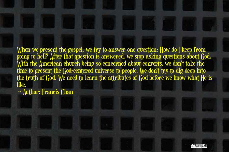Deep Truth Quotes By Francis Chan