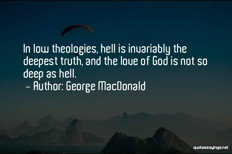 Deep Truth Quotes By George MacDonald