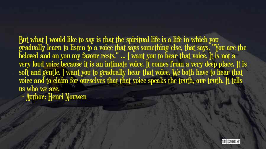 Deep Truth Quotes By Henri Nouwen