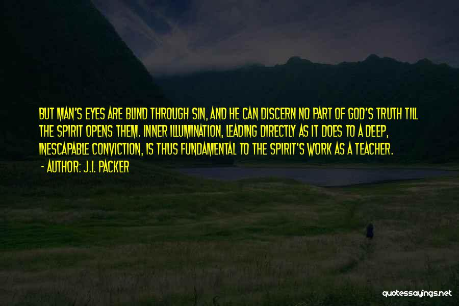 Deep Truth Quotes By J.I. Packer