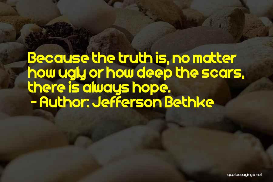 Deep Truth Quotes By Jefferson Bethke