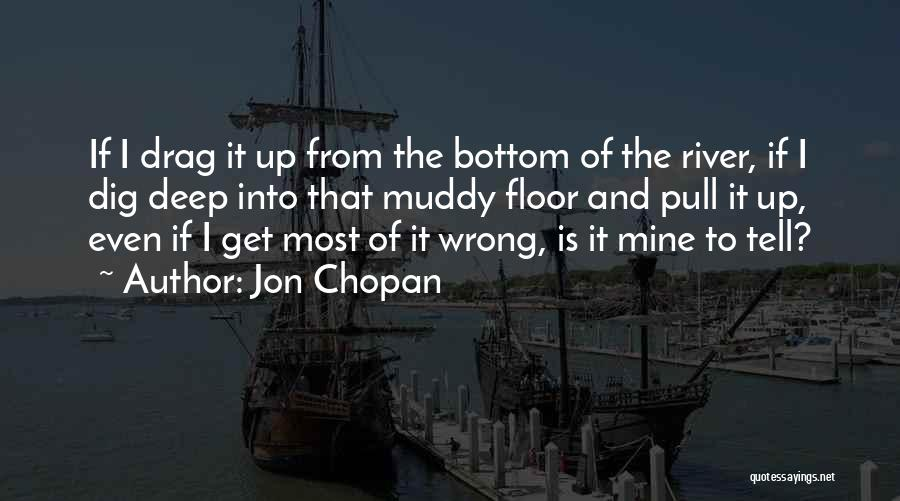 Deep Truth Quotes By Jon Chopan