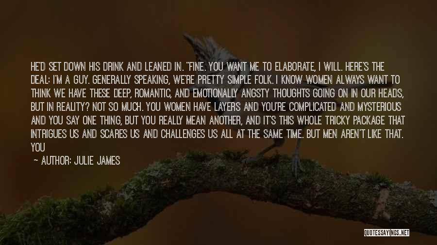 Deep Truth Quotes By Julie James