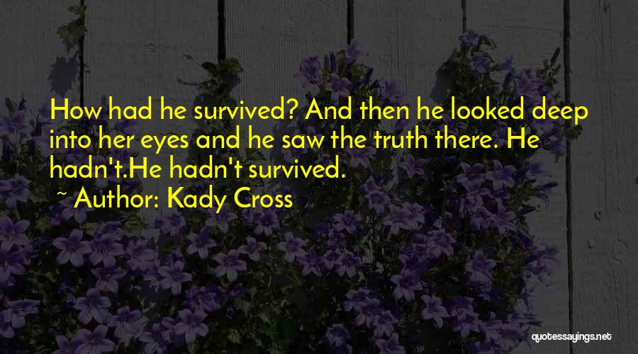 Deep Truth Quotes By Kady Cross