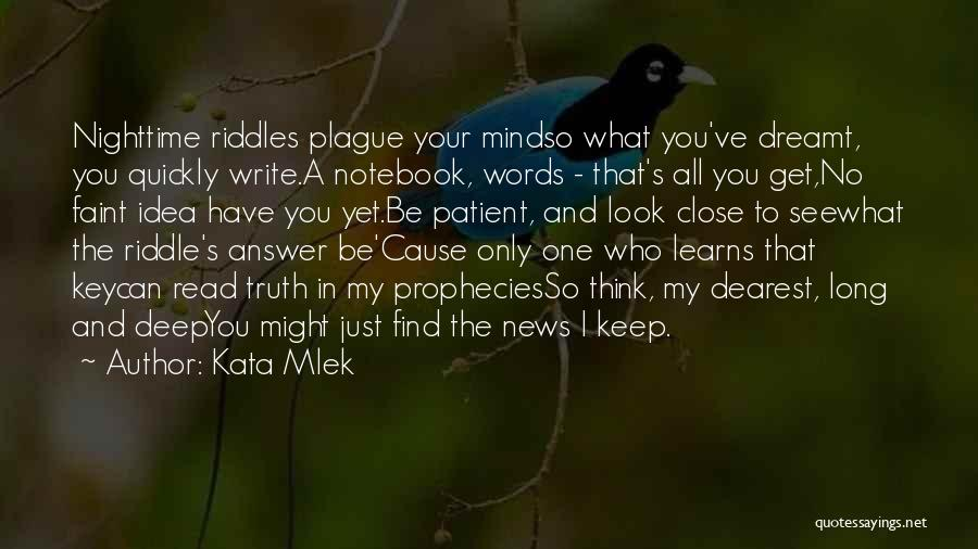 Deep Truth Quotes By Kata Mlek