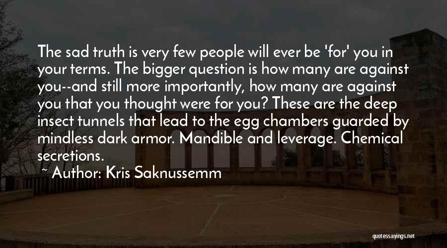 Deep Truth Quotes By Kris Saknussemm