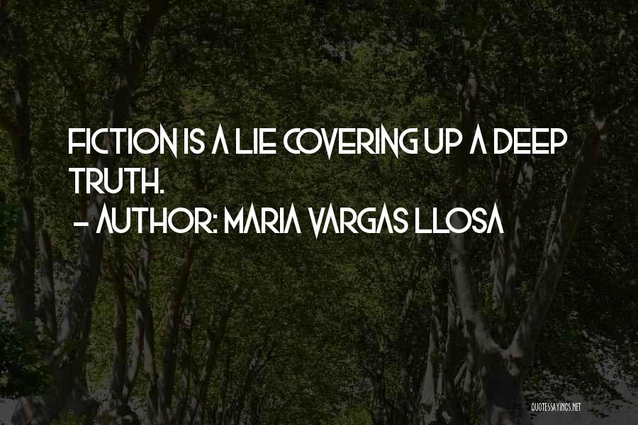 Deep Truth Quotes By Maria Vargas Llosa