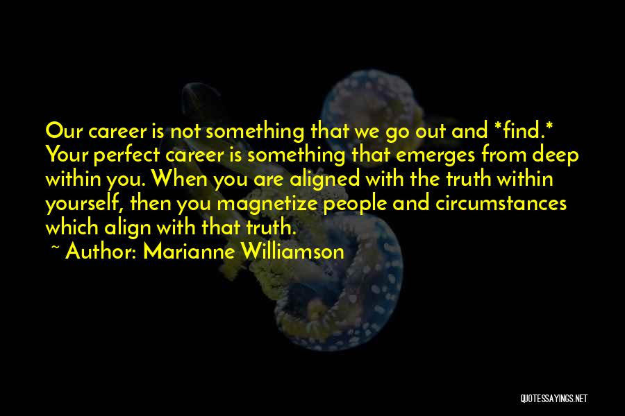 Deep Truth Quotes By Marianne Williamson