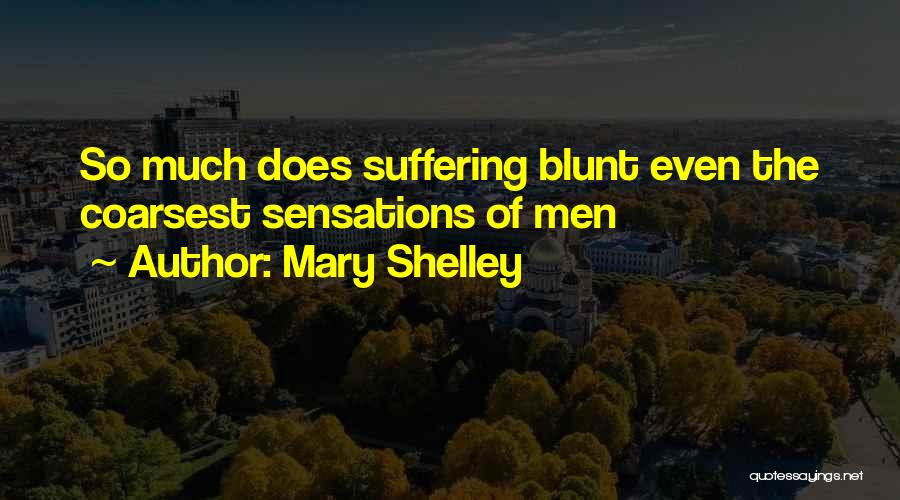 Deep Truth Quotes By Mary Shelley