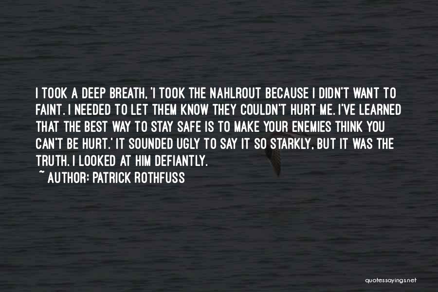 Deep Truth Quotes By Patrick Rothfuss