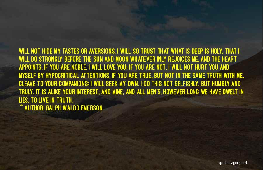 Deep Truth Quotes By Ralph Waldo Emerson