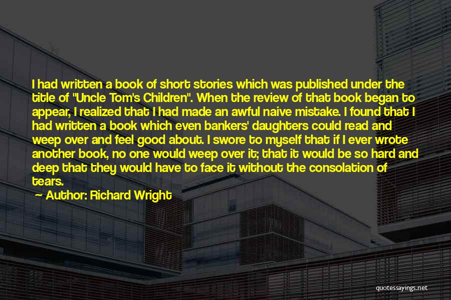 Deep Truth Quotes By Richard Wright