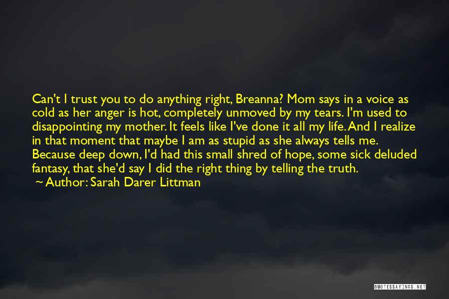 Deep Truth Quotes By Sarah Darer Littman