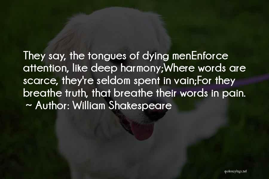Deep Truth Quotes By William Shakespeare