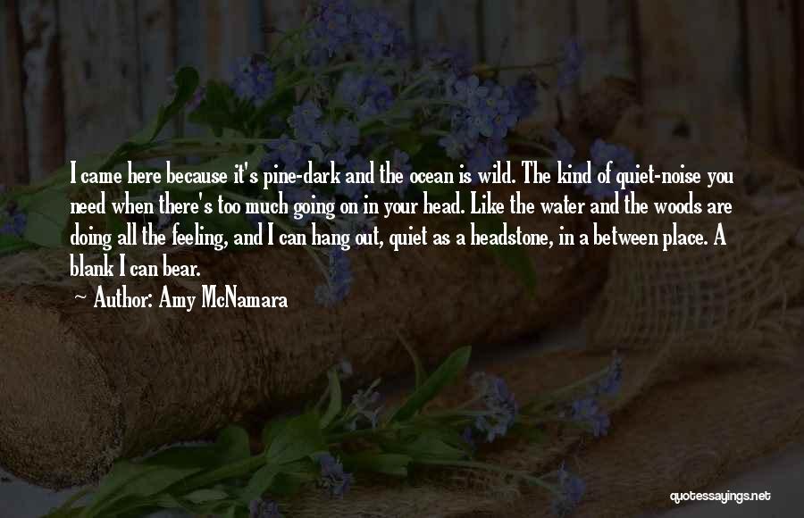 Deep Wells Quotes By Amy McNamara