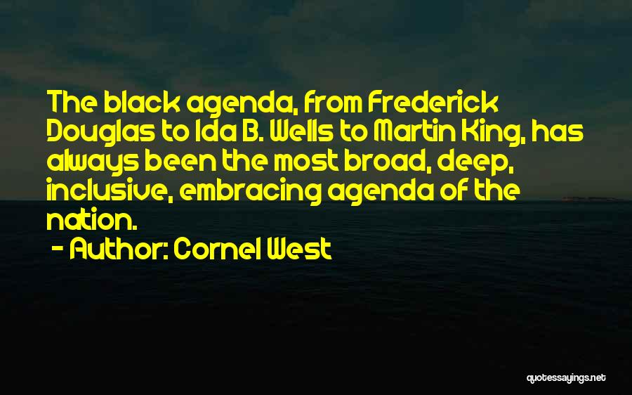 Deep Wells Quotes By Cornel West