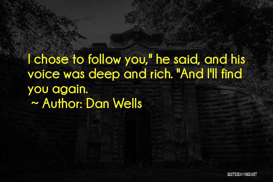 Deep Wells Quotes By Dan Wells