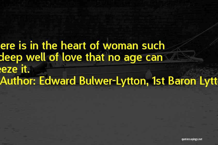 Deep Wells Quotes By Edward Bulwer-Lytton, 1st Baron Lytton