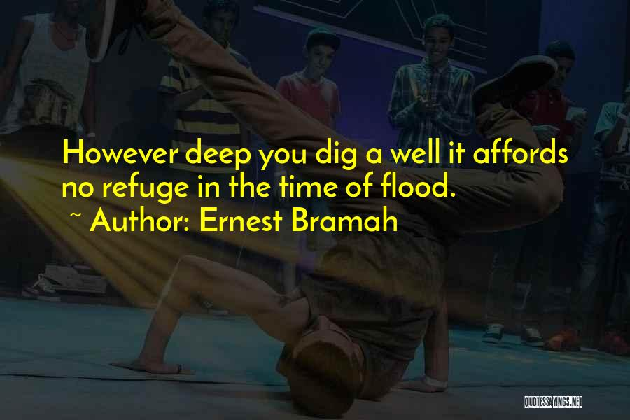Deep Wells Quotes By Ernest Bramah