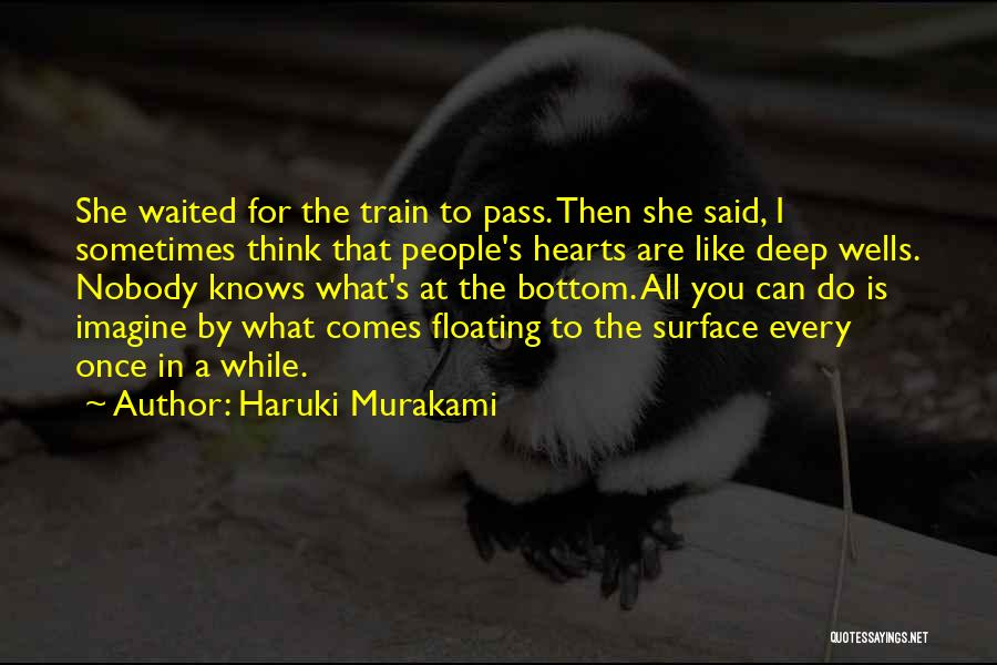 Deep Wells Quotes By Haruki Murakami
