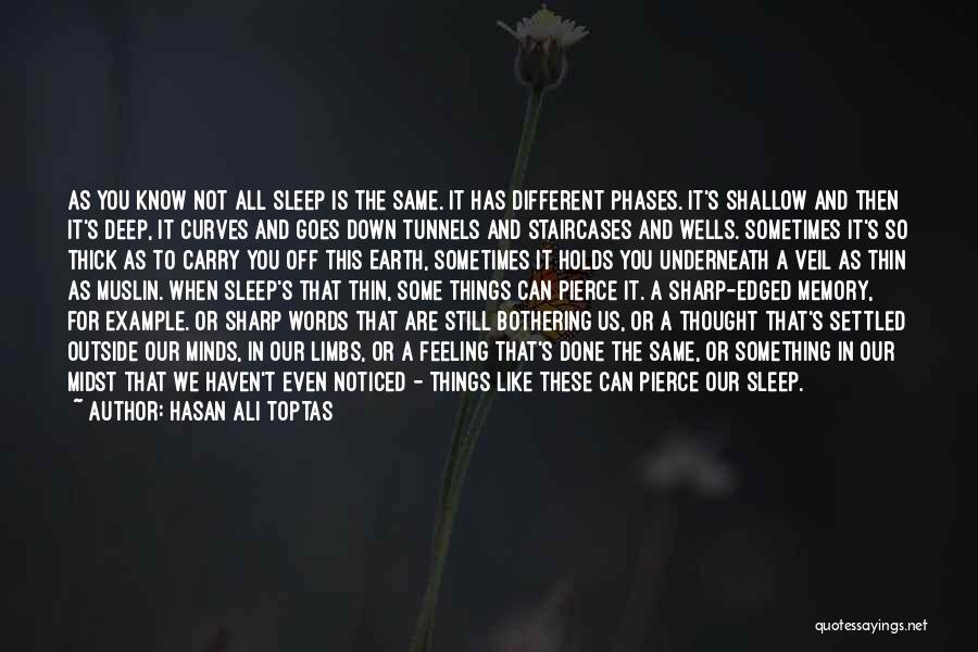 Deep Wells Quotes By Hasan Ali Toptas