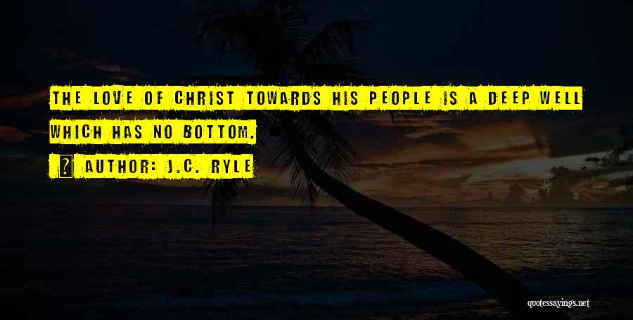 Deep Wells Quotes By J.C. Ryle