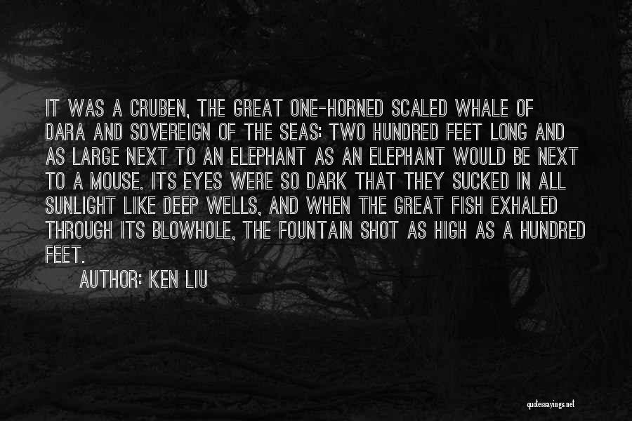 Deep Wells Quotes By Ken Liu