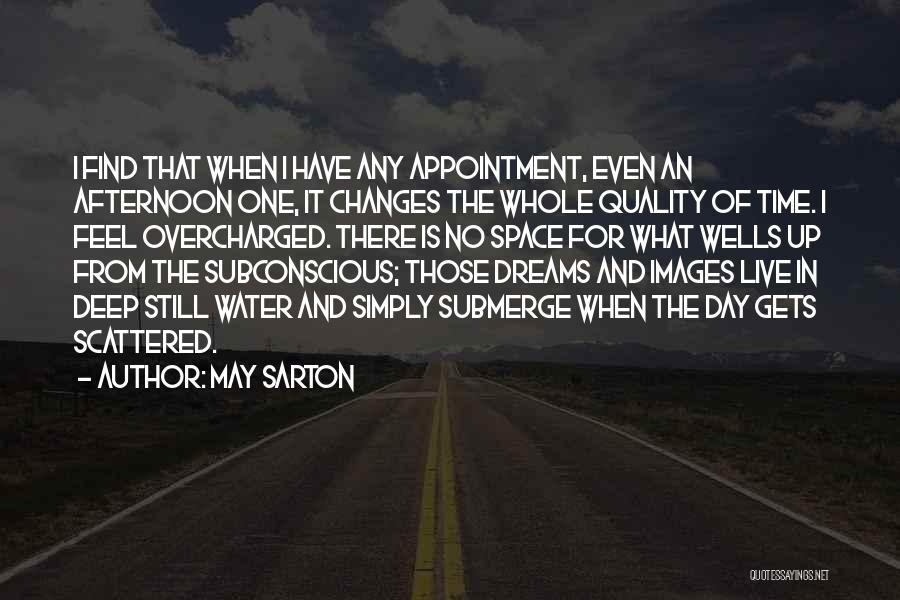 Deep Wells Quotes By May Sarton