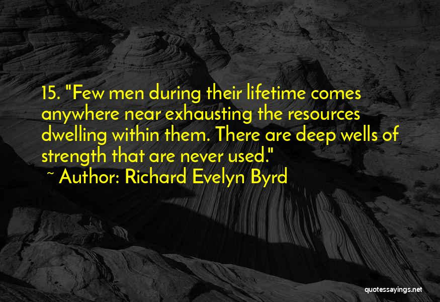 Deep Wells Quotes By Richard Evelyn Byrd