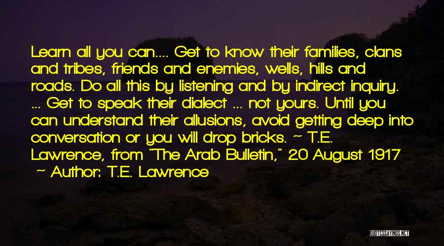Deep Wells Quotes By T.E. Lawrence