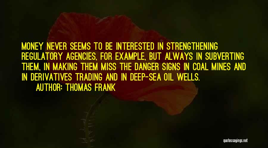 Deep Wells Quotes By Thomas Frank