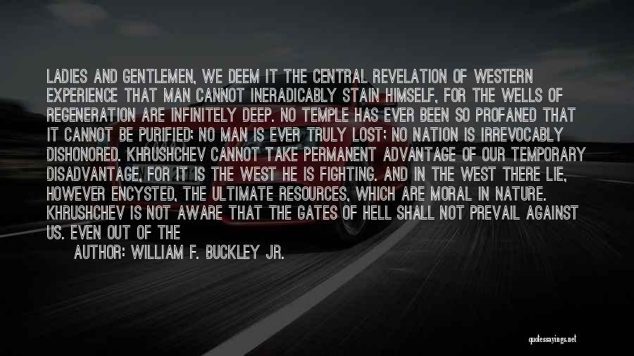 Deep Wells Quotes By William F. Buckley Jr.