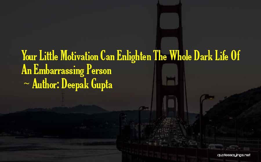 Deepak Quotes By Deepak Gupta