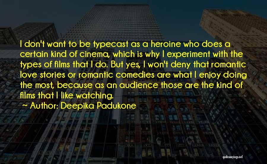 Deepika Padukone Love Quotes By Deepika Padukone