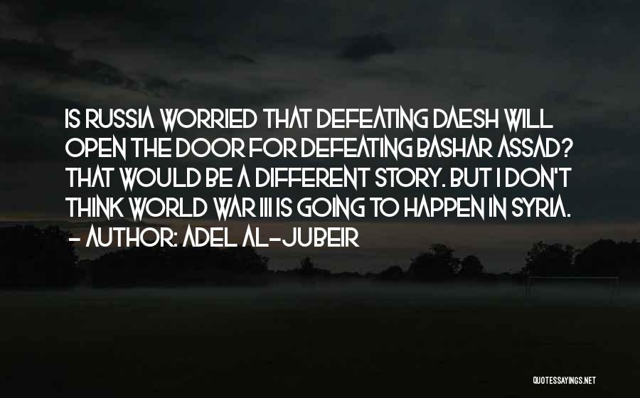 Defeating Someone Quotes By Adel Al-Jubeir